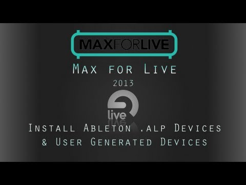 Max for Live Tutorial: Installing Devices: Both Ableton & User Generated