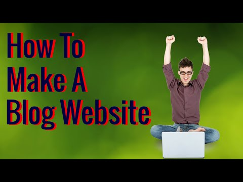 How to make a blog website - Create your own blog