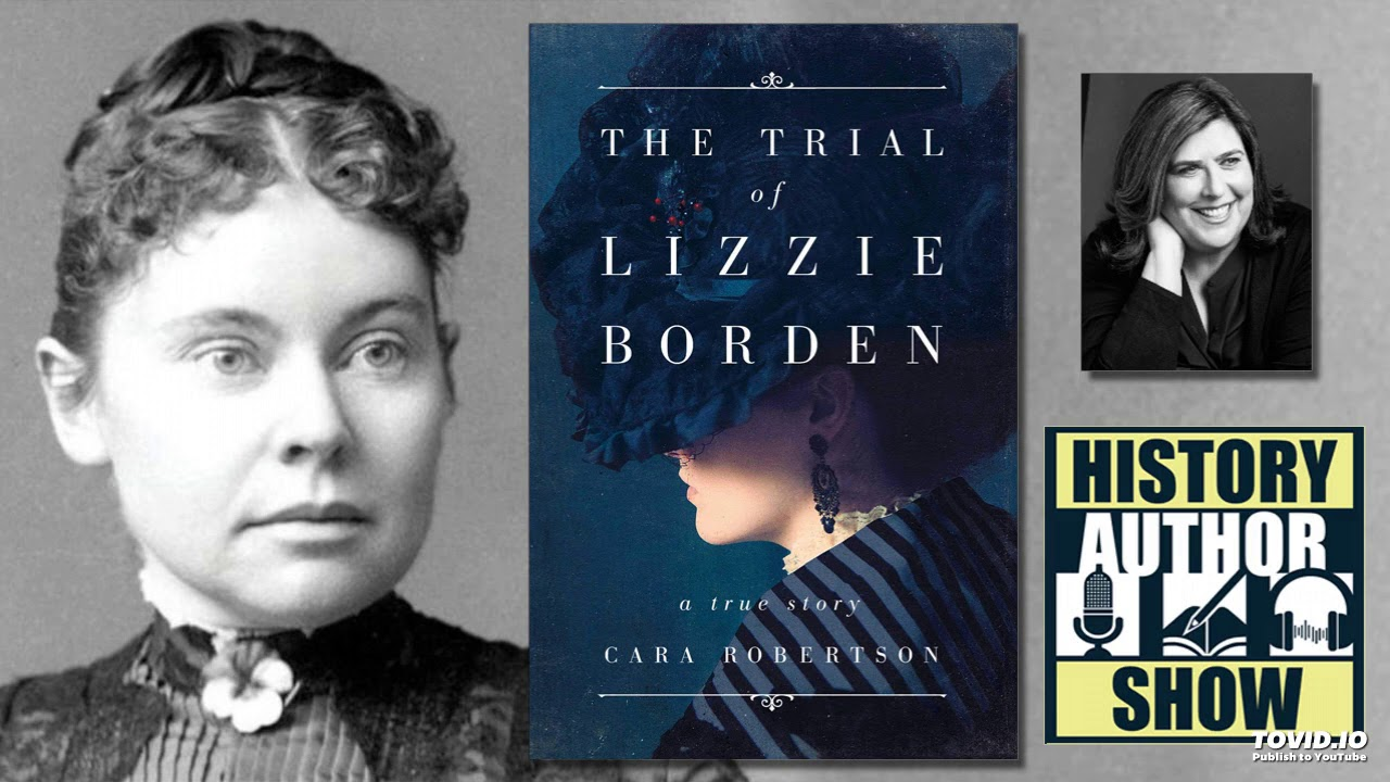 Cara Robertson – The Trial of Lizzie Borden - History Author Show