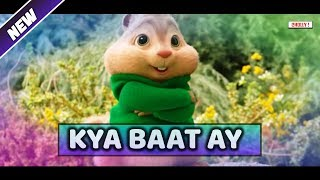 Kya Baat Ay | Chipmunks Version | CHOLLY