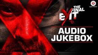 The Final Exit - Full Movie Audio Jukebox | Kunaal Roy Kapur & Ananya Sengupta