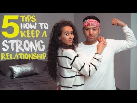 5 Tips on How to Keep A Strong Relationship