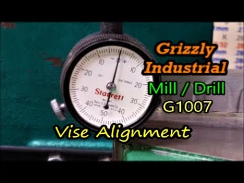 Grizzly Mill Drill Vise Alignment G1007