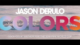 JASON DERULO - COLORS (Coca-Cola Anthem for the 2018 FIFA World Cup) Official Lyric Video