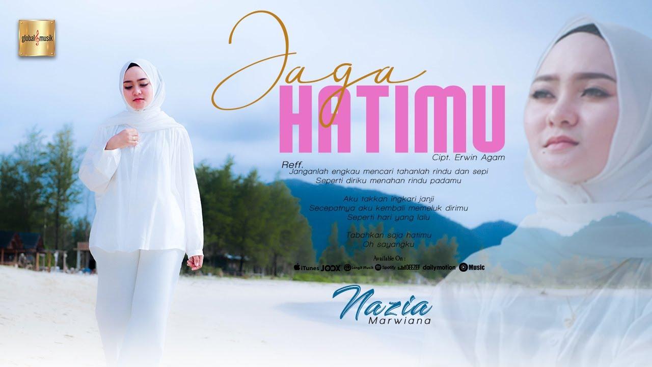 Jaga Hatimu - Nazia Marwiana