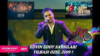 ☆ Edvin Eddy 2019 ☆  Bir saat butun hit sarkilar  ☆ ♫ █▬█ █ ▀█▀ ♫ YILBASI OZEL