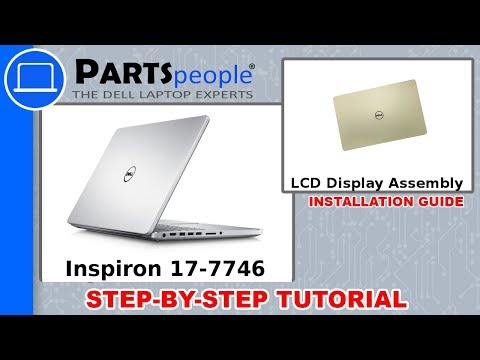 Dell Inspiron 17-7746 (P24E002) LCD Display Assembly How-To Video Tutorial