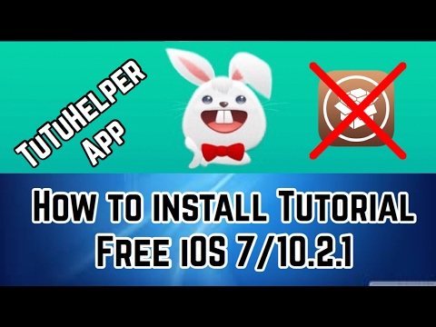 Install TuTuHelper tutorial NO jailbreak NO computer iOS 7/10.3.2 for FREE