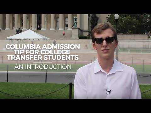 Columbia Admission Tip for College Transfer Students: An introduction