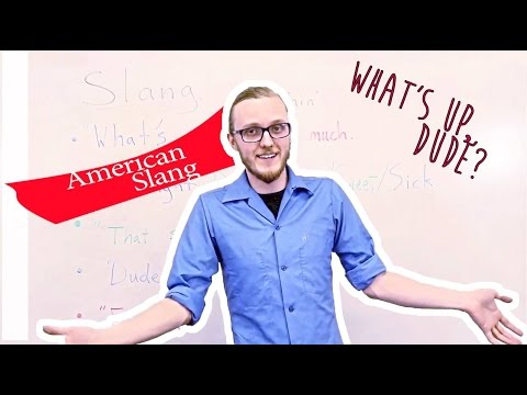 American Slang   English Language: Speaking