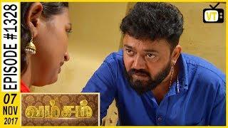 Vamsam - வம்சம்   Tamil Serial   Sun TV    Epi 1328   07/11/2017   Vision Time