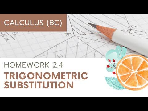 Calculus BC Homework 2.4 Trigonometric Substitution