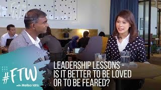 #FTW: Leadership Lessons - Is It Better To Be Loved or To Be Feared?