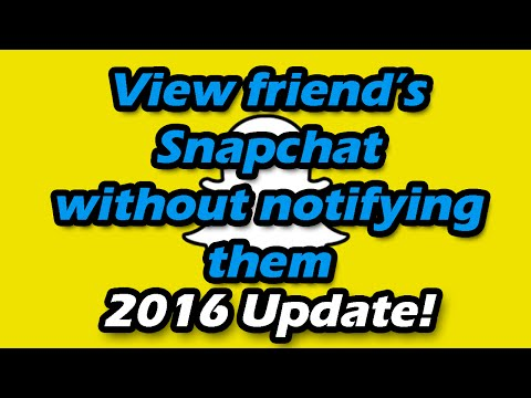Update 2016 - How to view someone's Snapchat without notifying them (other snapchat person)