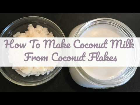 How To Make Coconut Milk from Coconut Flakes