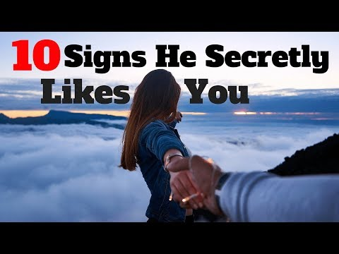 Top 10 Signs He Secretly Likes You With Body Language