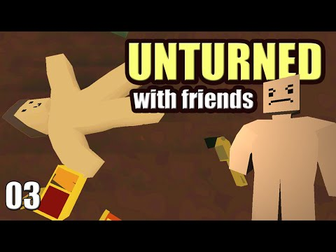 UNTURNED Alpha W/ Friends 03 - Holding The Corn? - Free Steam Game!