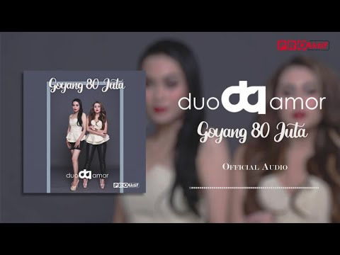 Duo Amor Goyang 80 Juta