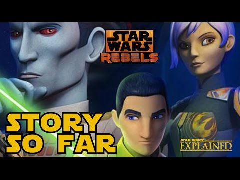 Star Wars Rebels: The Story So Far in 3 Minutes - Star Wars Explained