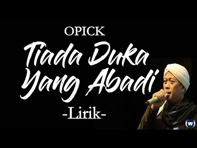 Opick - Tiada Duka Yang Abadi Lirik | Tiada Duka Yang Abada - Opick Lyrics