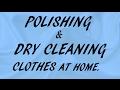 POLISHING CLOTHES AT HOME/  CHARAK AT HOME/ कपड़ो पर चरक(FOR SHINE)