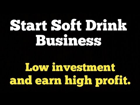 Start Soft Drink Business in Low Investment and Earn High Profit | सॉफ्ट ड्रिंक का बिजनेस