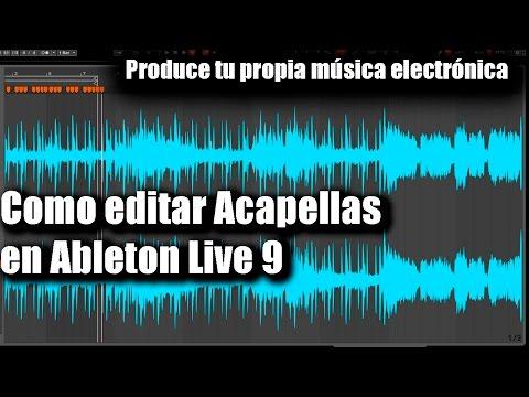 Como editar Acapellas en Ableton Live 9