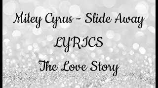 Miley Cyrus - SLIDE AWAY (Lyrics) HQ/HD Auido Lyrics