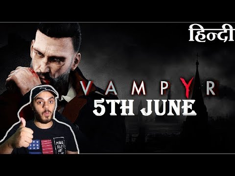 VAMPYR GAME Analysis before release on PS4+Xbox one+PC | HIINDI |