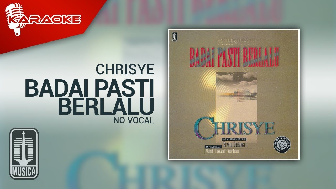 Download Chrisye - Badai Pasti Berlalu (Official Karaoke Video) - No Vocal MP3 Gratis