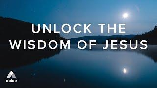 The Wisdom of Jesus: The Secret to Unlocking Spiritual Discernment