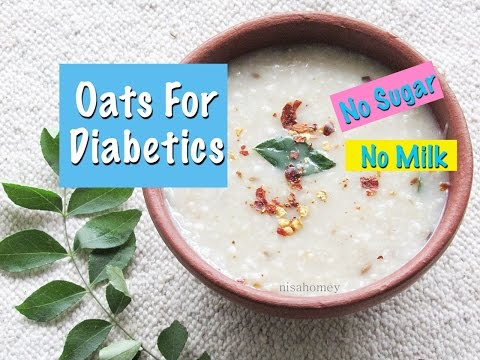 Oats Recipe For Diabetics (Diabetes) - Indian Oats Porridge Recipe - Diabetic Recipes | Nisa Homey