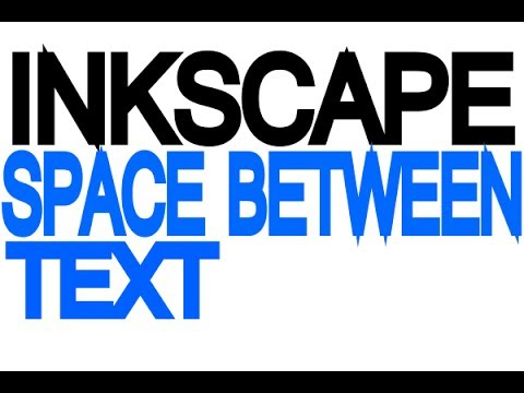 Inkscape Tutorial - Space between text