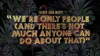 "Father John Misty - ""We"