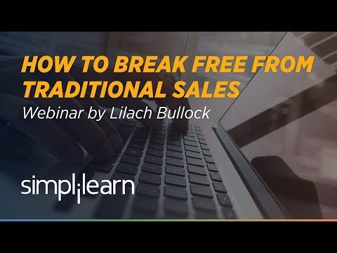 Break Free From Traditional Sales with Digital Selling | Lilach Bullock | Simplilearn Webinar