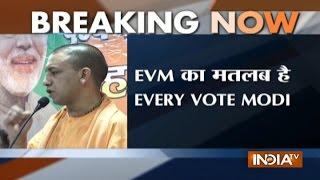 CM Adityanath slams Akhilesh, Kejriwal; says EVM means