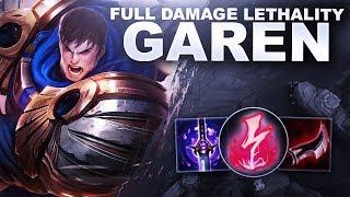FULL DAMAGE LETHALITY GAREN! ONE SHOT TIME! | League of Legends