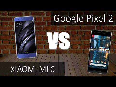 Xiaomi Mi 6  VS Google Pixel 2