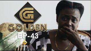 Série - GOLDEN - Episode 43 - VOSTFR