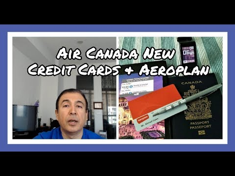 New Air Canada Credit Cards: A Decision by Year End & Aeroplan New Partners