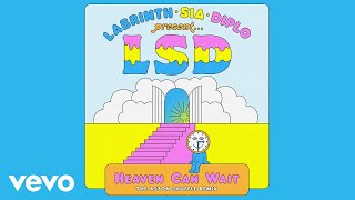 LSD - Heaven Can Wait (The Aston Shuffle Remix - Official Audio) ft. Sia, Diplo, Labrinth
