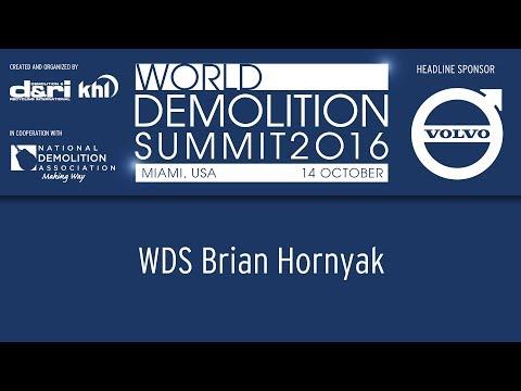 World Demolition Summit 2016 – Brian Hornyak