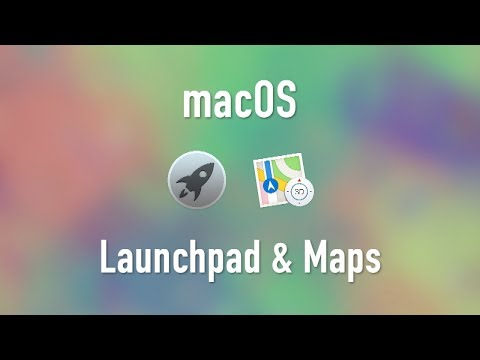 macOS: Launchpad and Maps