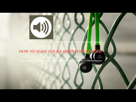 How to make your earphones louder