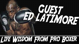 Discussing Self-Improvement W/ Ed Latimore (Boxer/Author/Speaker)