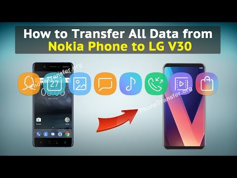 How to Transfer All Data from Nokia Phone to LG V30