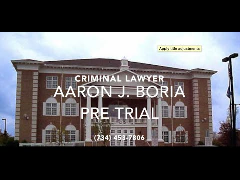 35th District Court - What is a Pre Trial? - Plymouth Lawyer
