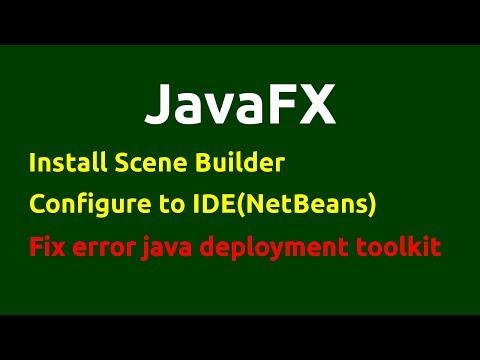 How to install Scene Builder - Configure to Netbeans - Handle error java deployment toolkit - JavaFX