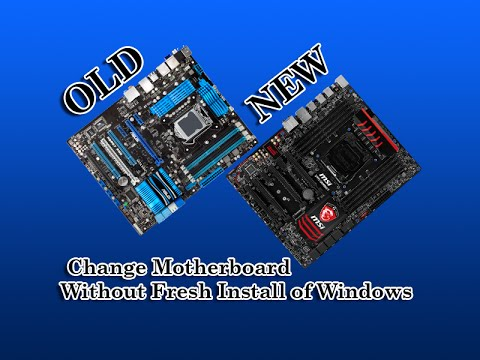 Change Motherboard Without Fresh Install of Windows
