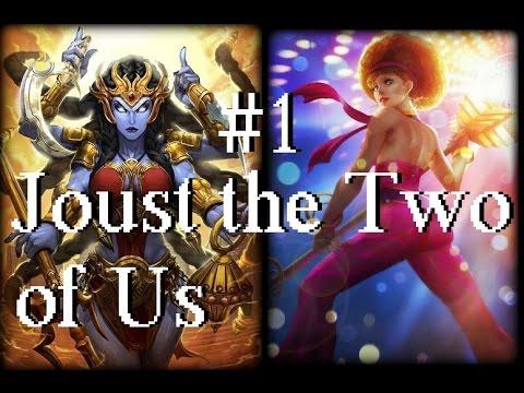 SMITE - Joust the Two of Us - Part 1 - Aphrodite + Kali